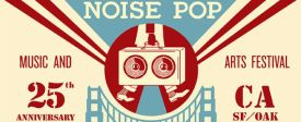 Noise Pop 2017