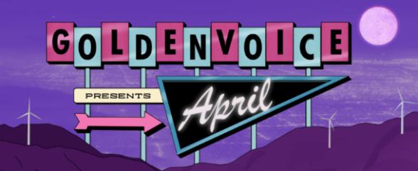 Goldenvoice Presents: April 2019
